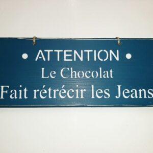 """Pancarte """"Attention ! Le chocolat fait rétrécir les jeans"""""""